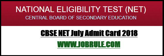 UGC CBSE NET July 2018 Admit Card